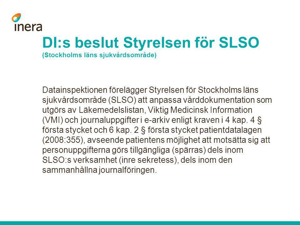 Datainspektionen förelägger Styrelsen för Stockholms läns sjukvårdsområde (SLSO) att anpassa vårddokumentation som utgörs av Läkemedelslistan, Viktig