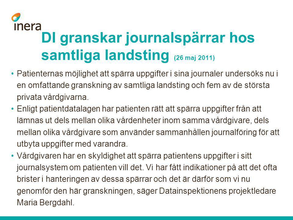 DI granskar journalspärrar hos samtliga landsting (26 maj 2011) •Patienternas möjlighet att spärra uppgifter i sina journaler undersöks nu i en omfatt