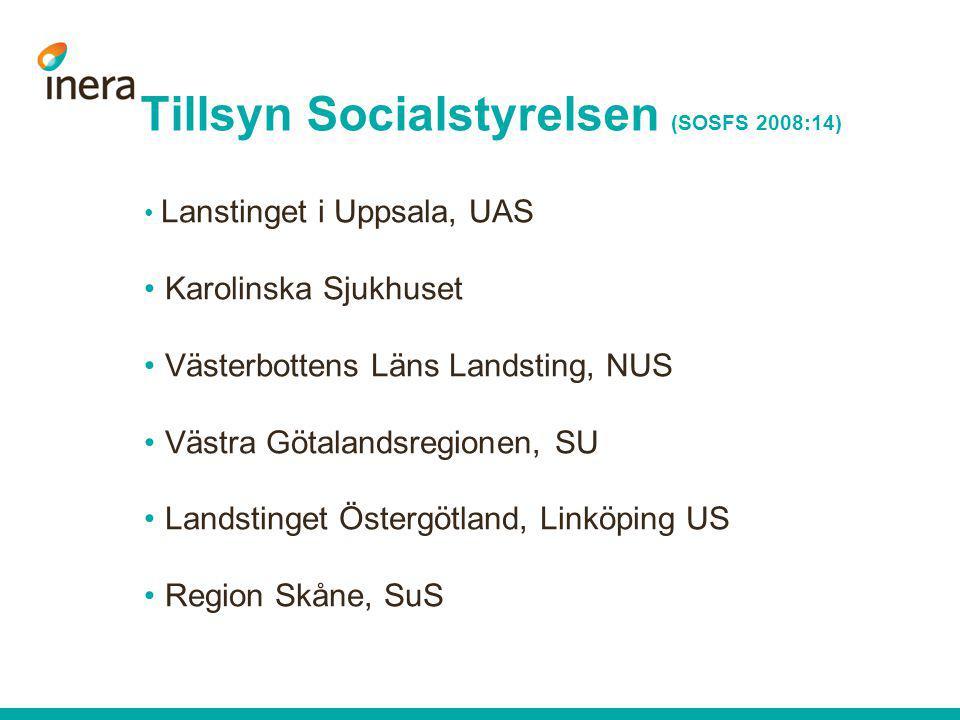 • Lanstinget i Uppsala, UAS • Karolinska Sjukhuset • Västerbottens Läns Landsting, NUS • Västra Götalandsregionen, SU • Landstinget Östergötland, Link