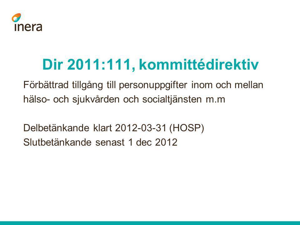 Dir 2011:111, kommittédirektiv Förbättrad tillgång till personuppgifter inom och mellan hälso- och sjukvården och socialtjänsten m.m Delbetänkande kla