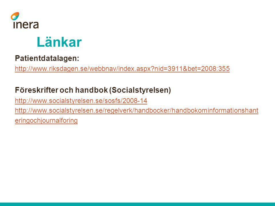 Länkar Patientdatalagen: http://www.riksdagen.se/webbnav/index.aspx?nid=3911&bet=2008:355 http://www.riksdagen.se/webbnav/index.aspx?nid=3911&bet=2008