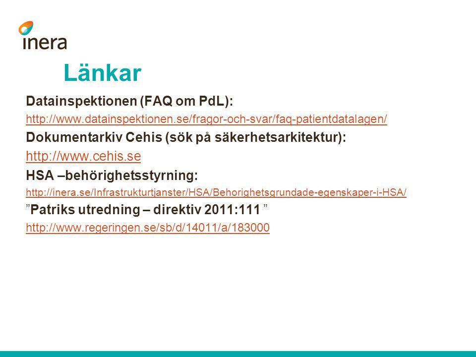Länkar Datainspektionen (FAQ om PdL): http://www.datainspektionen.se/fragor-och-svar/faq-patientdatalagen/ Dokumentarkiv Cehis (sök på säkerhetsarkite