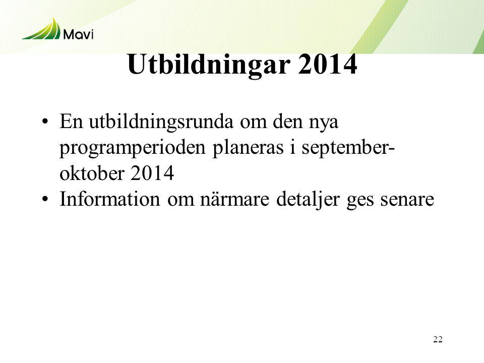 Utbildningar 2014 •En utbildningsrunda om den nya programperioden planeras i september- oktober 2014 •Information om närmare detaljer ges senare 22