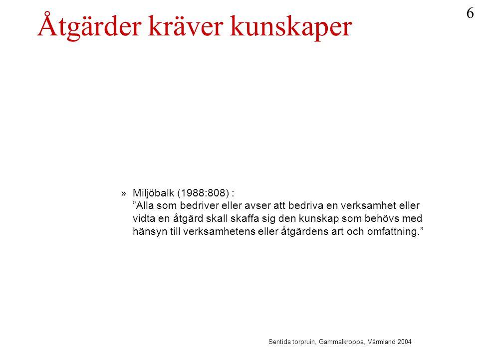 Skog & historia - ett kunskapsprojekt •Miljömålsrådets utvärdering 2004: Genomför projektet 'Skog och Historia'.