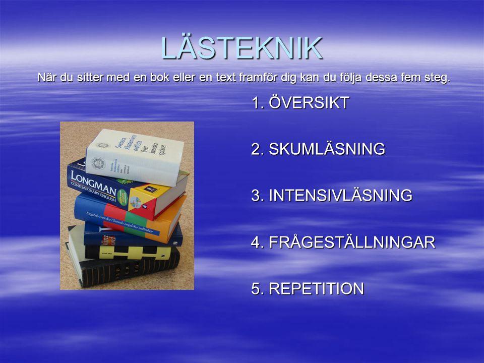 LÄSTEKNIK 1.ÖVERSIKT 2. SKUMLÄSNING 3. INTENSIVLÄSNING 4.