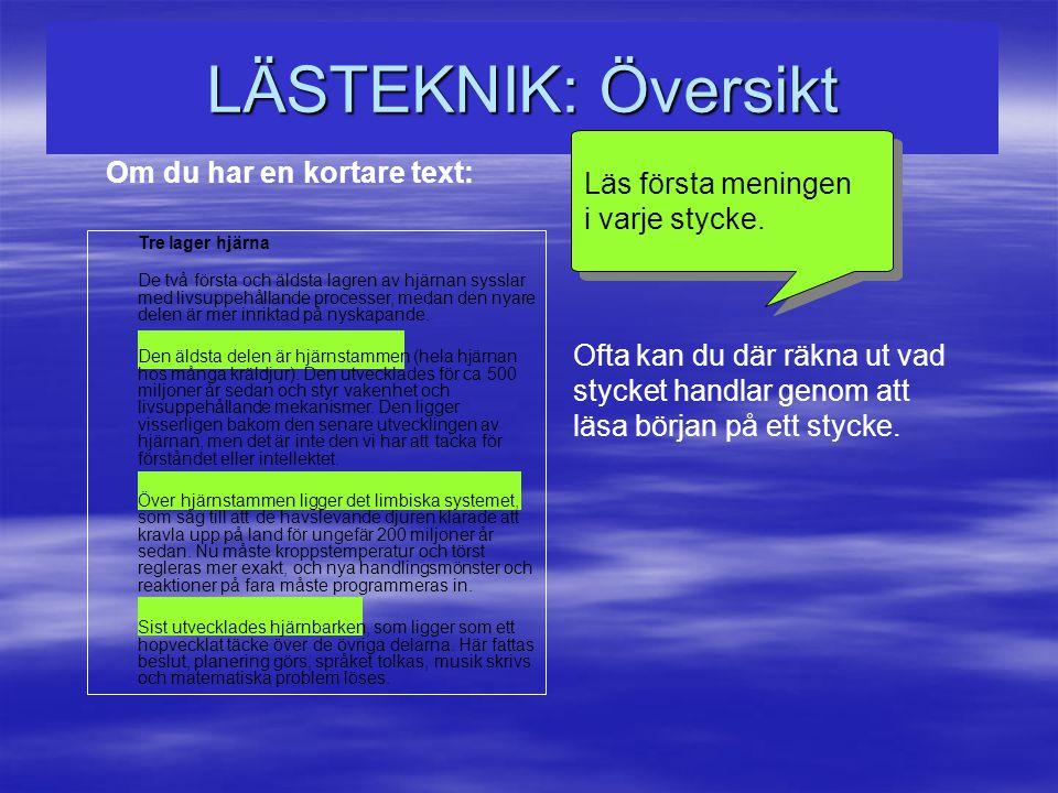 LÄSTEKNIK: Översikt Om du har en kortare text: Läs första meningen i varje stycke.