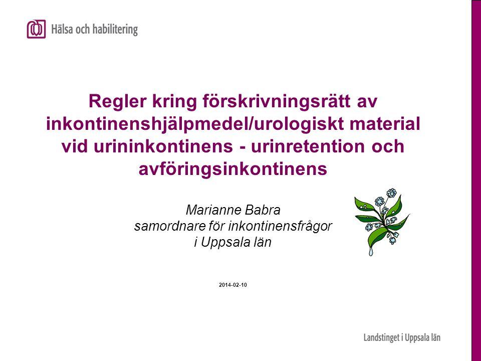 Regler kring förskrivningsrätt av inkontinenshjälpmedel/urologiskt material vid urininkontinens - urinretention och avföringsinkontinens Marianne Babr