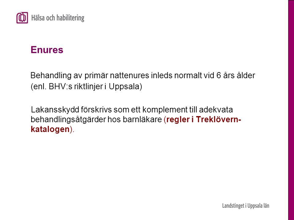 Enures Behandling av primär nattenures inleds normalt vid 6 års ålder (enl. BHV:s riktlinjer i Uppsala) Lakansskydd förskrivs som ett komplement till
