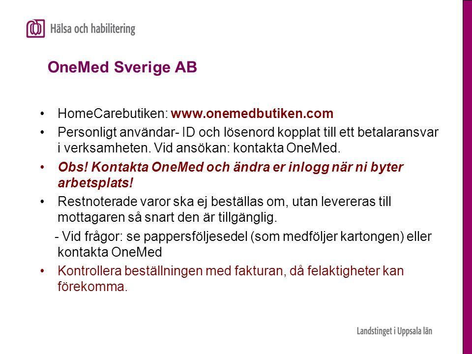 OneMed Sverige AB •HomeCarebutiken: www.onemedbutiken.com •Personligt användar- ID och lösenord kopplat till ett betalaransvar i verksamheten. Vid ans