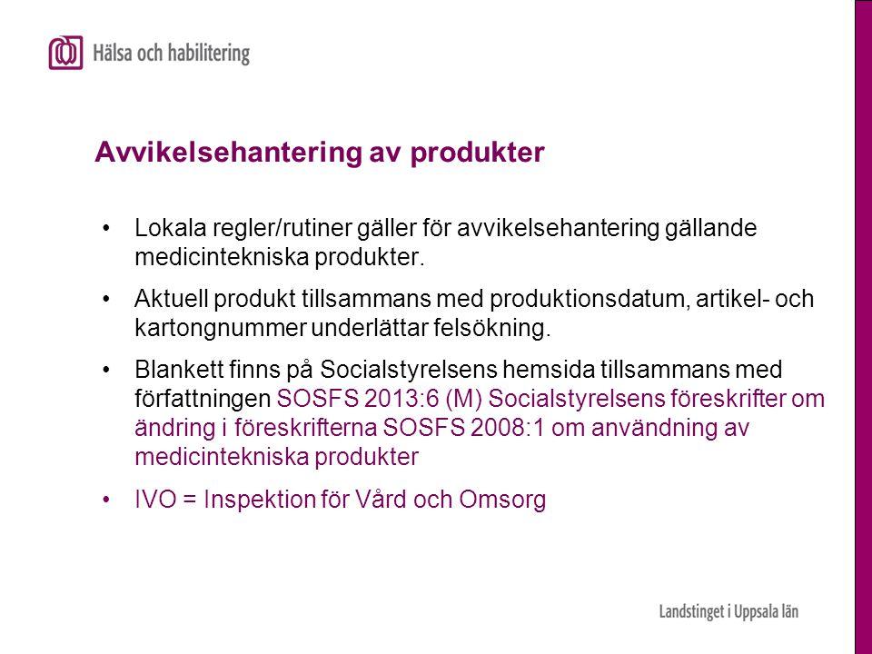 Avvikelsehantering av produkter •Lokala regler/rutiner gäller för avvikelsehantering gällande medicintekniska produkter. •Aktuell produkt tillsammans