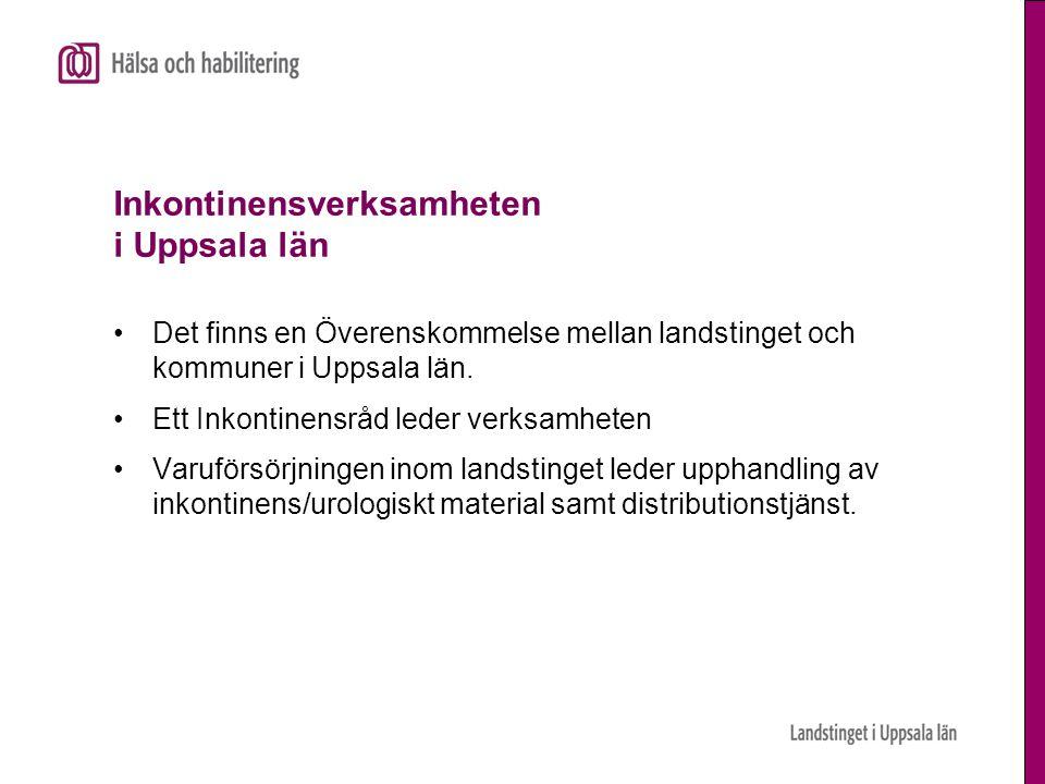Inkontinensverksamheten i Uppsala län •Det finns en Överenskommelse mellan landstinget och kommuner i Uppsala län.