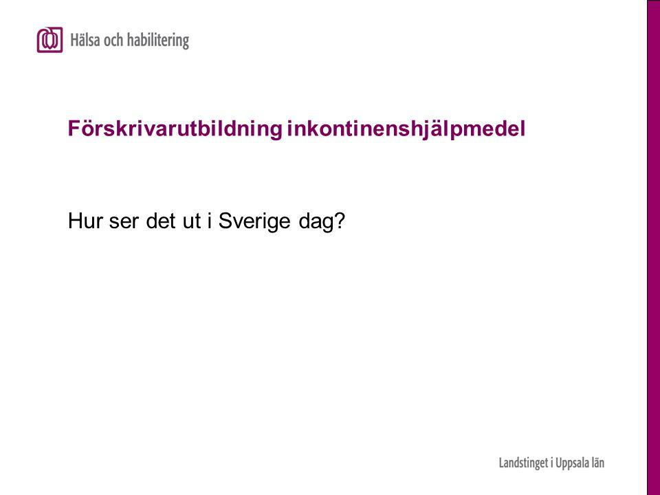 Förskrivarutbildning inkontinenshjälpmedel Hur ser det ut i Sverige dag?