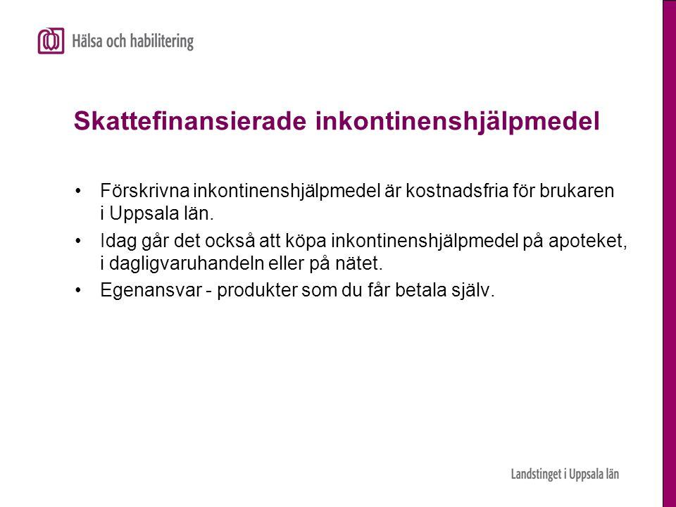 Skattefinansierade inkontinenshjälpmedel •Förskrivna inkontinenshjälpmedel är kostnadsfria för brukaren i Uppsala län. •Idag går det också att köpa in