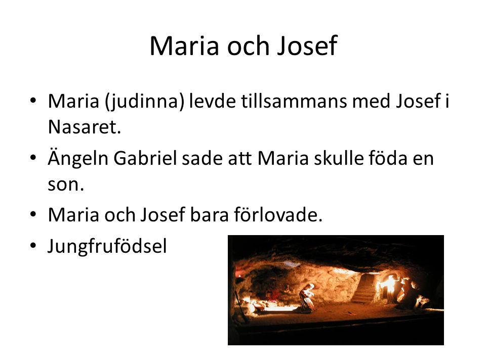Maria och Josef • Maria (judinna) levde tillsammans med Josef i Nasaret.