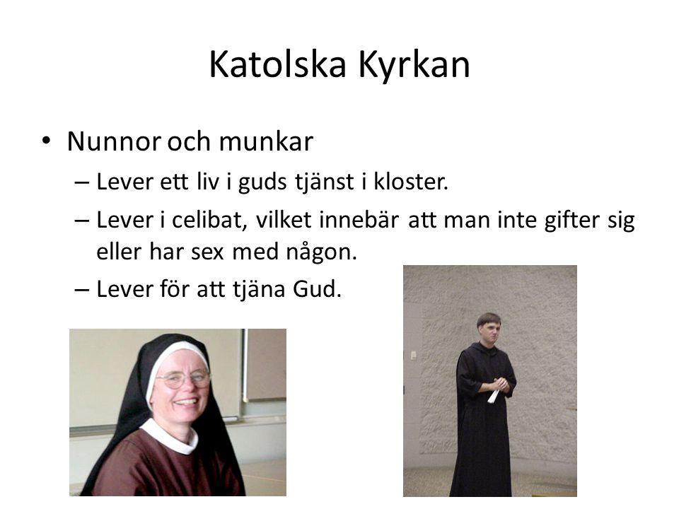 Katolska Kyrkan • Nunnor och munkar – Lever ett liv i guds tjänst i kloster.