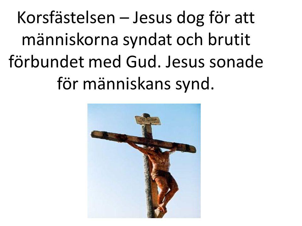 Återuppståndelsen • Jesus visar att döden kan besegras genom att tro på Gud • Budskapet: människan kan besegra döden om de tror på Gud.