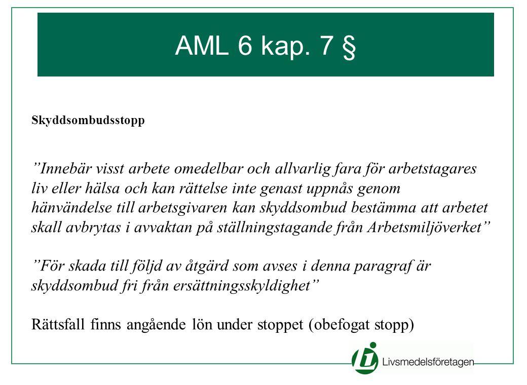 """AML 6 kap. 7 § Skyddsombudsstopp """"Innebär visst arbete omedelbar och allvarlig fara för arbetstagares liv eller hälsa och kan rättelse inte genast upp"""