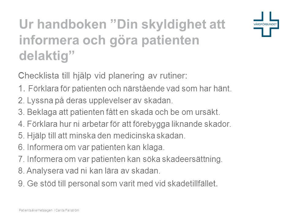 """Ur handboken """"Din skyldighet att informera och göra patienten delaktig"""" Checklista till hjälp vid planering av rutiner: 1. Förklara för patienten och"""
