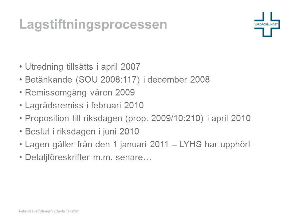 Lagstiftningsprocessen •Utredning tillsätts i april 2007 •Betänkande (SOU 2008:117) i december 2008 •Remissomgång våren 2009 •Lagrådsremiss i februari