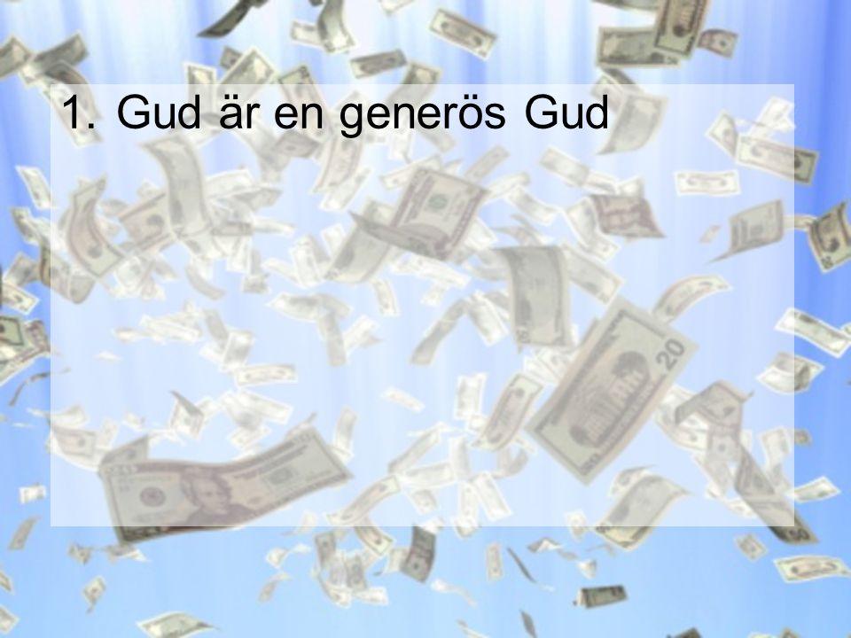 1.Gud är en generös Gud