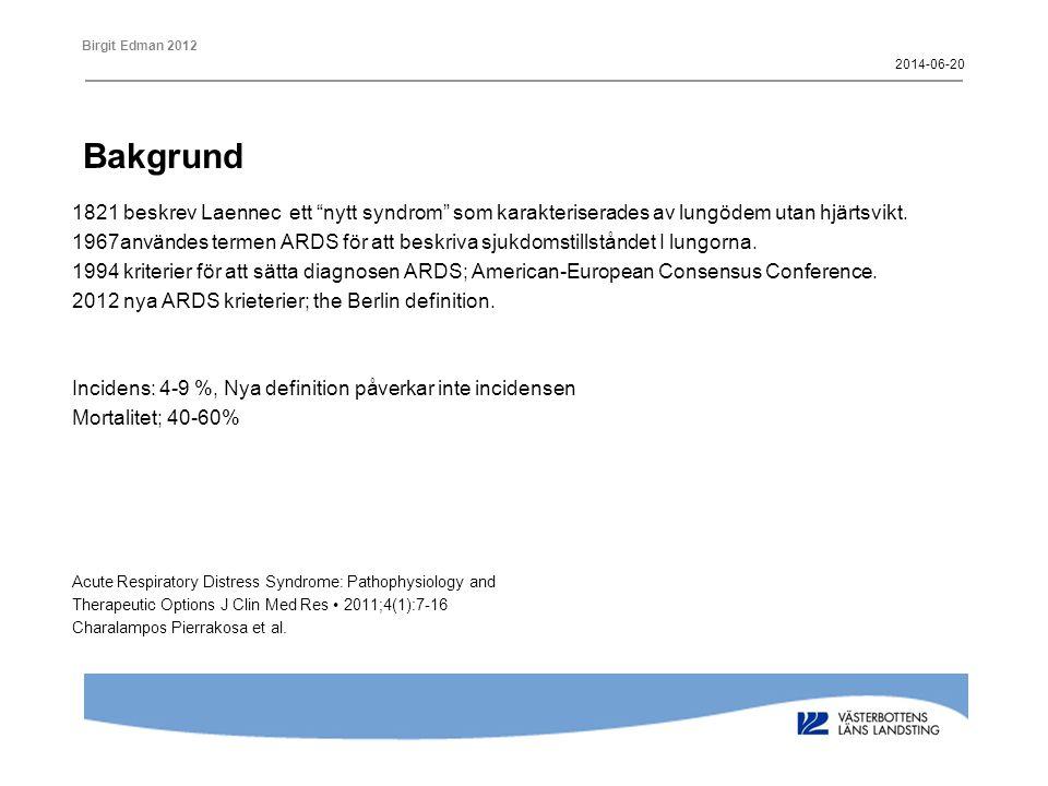 Birgit Edman 2012 Tidalvolym 6 ml/kg av uppskattad kroppsvikt Män(Längd – 152.4) · 0.91 + 50 Kvinnor (Längd – 152.4) · 0.91 + 45.5 2014-06-20