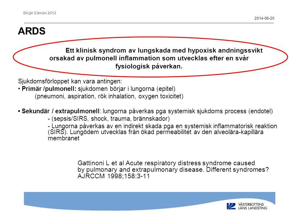Birgit Edman 2012 PEEP Titrera PEEP för att minska Fio 2 –Mål sat 88% med Fio 2 <60% •Minimera oxygen toxiciteten –PEEP kan förbättra rekrytering och minskad end-expiratoriskt alveolära kollapsen –Kan också minska det venöst återflöde ARDSnet PEEP studie av 549 patienter visade ingen skillnad i mortalitet eller ventilatordagar med högt vs lågt PEEP NEJM 2004:351(4):327-336 2014-06-20
