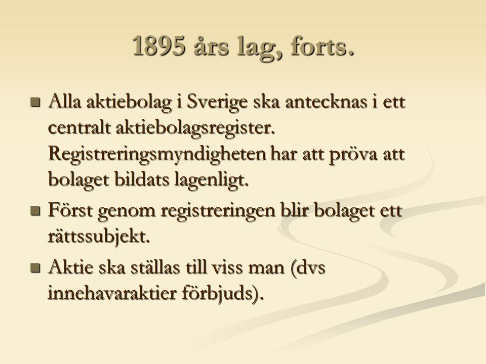 1895 års lag, forts. Alla aktiebolag i Sverige ska antecknas i ett centralt aktiebolagsregister.