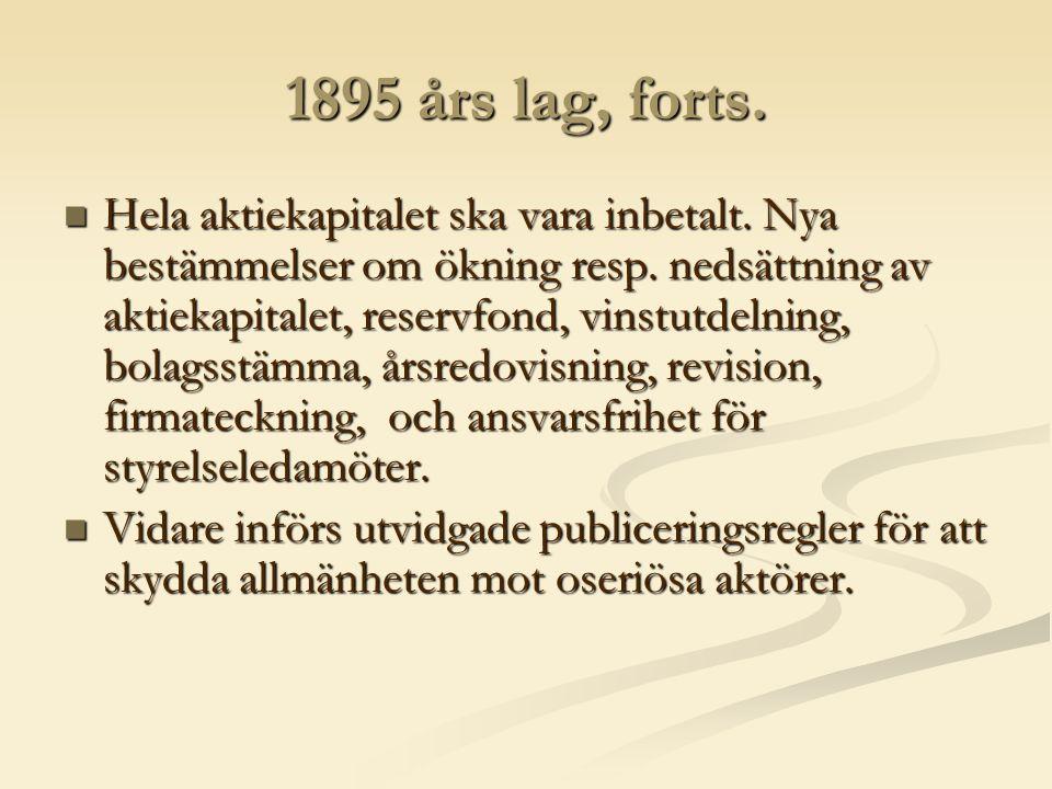 1895 års lag, forts. Hela aktiekapitalet ska vara inbetalt.