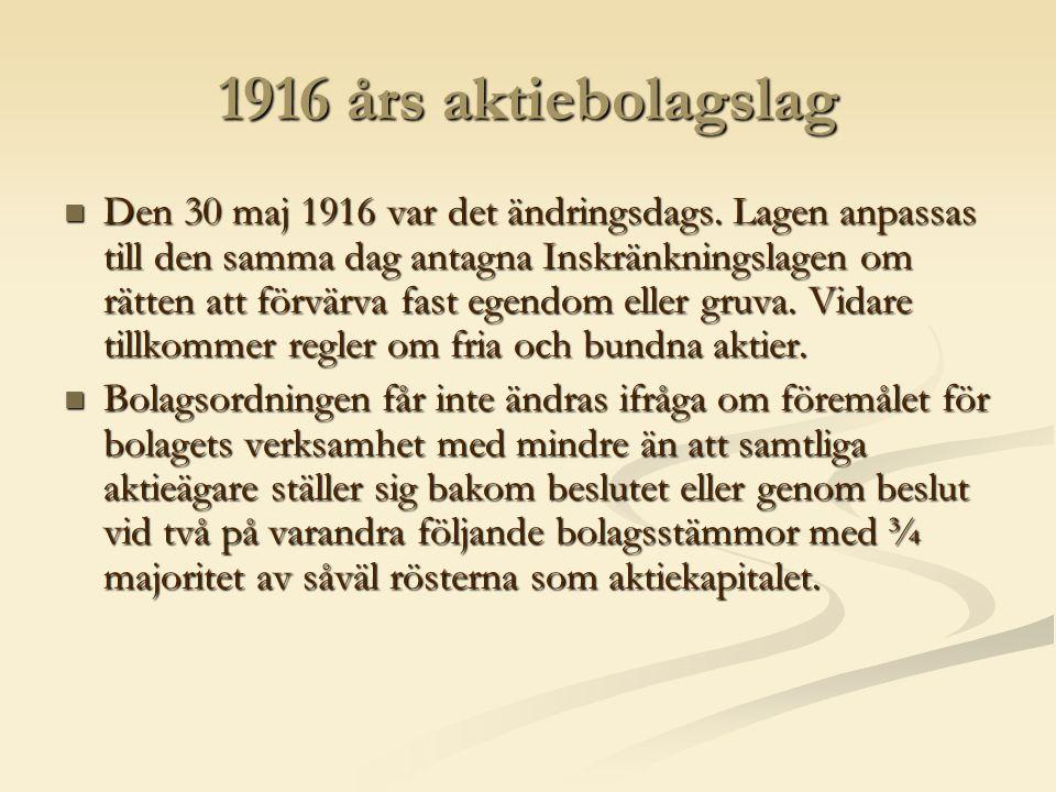 1916 års aktiebolagslag  Den 30 maj 1916 var det ändringsdags.