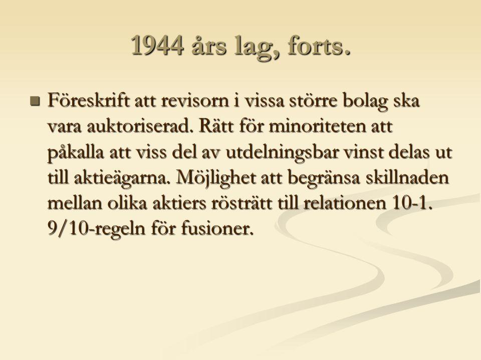 1944 års lag, forts. Föreskrift att revisorn i vissa större bolag ska vara auktoriserad.