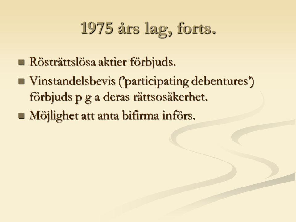 1975 års lag, forts. Rösträttslösa aktier förbjuds.