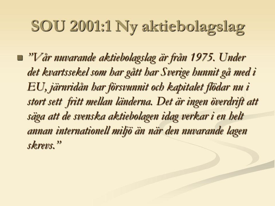 SOU 2001:1 Ny aktiebolagslag  Vår nuvarande aktiebolagslag är från 1975.