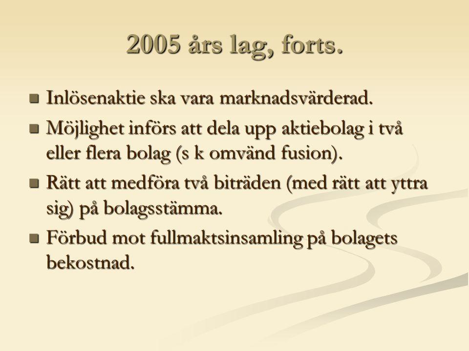 2005 års lag, forts. Inlösenaktie ska vara marknadsvärderad.