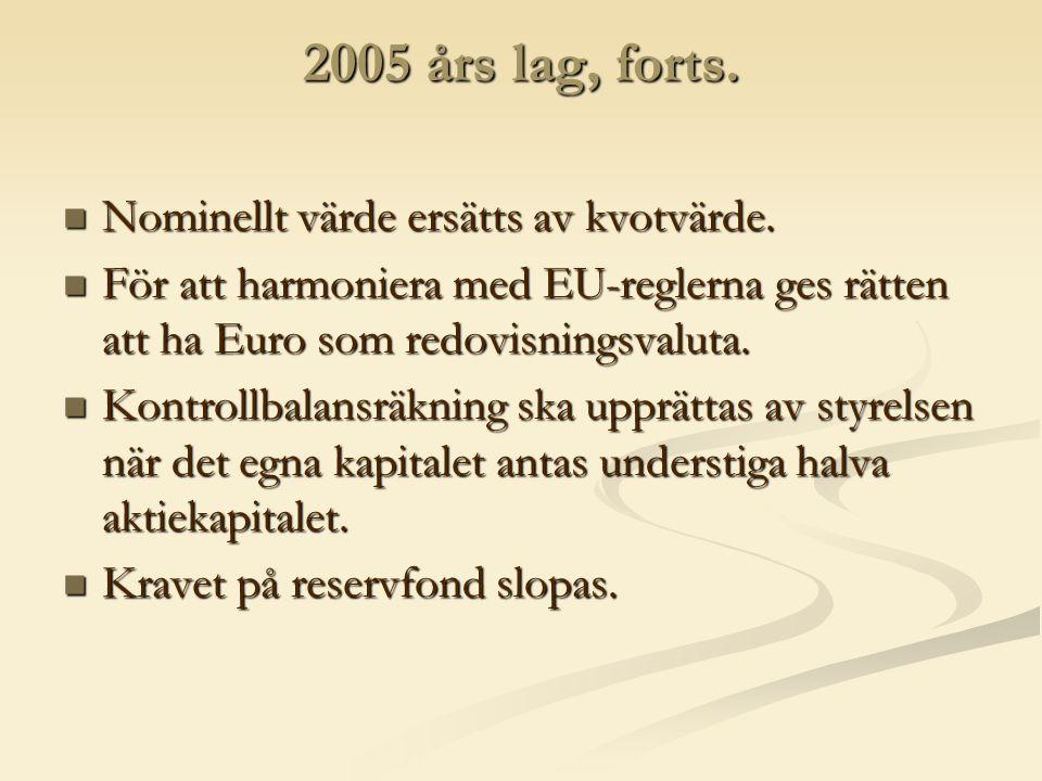 2005 års lag, forts. Nominellt värde ersätts av kvotvärde.