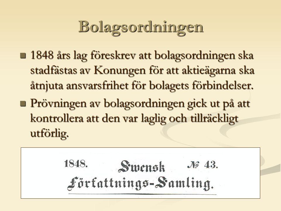 Bolagsordningen  1848 års lag föreskrev att bolagsordningen ska stadfästas av Konungen för att aktieägarna ska åtnjuta ansvarsfrihet för bolagets förbindelser.