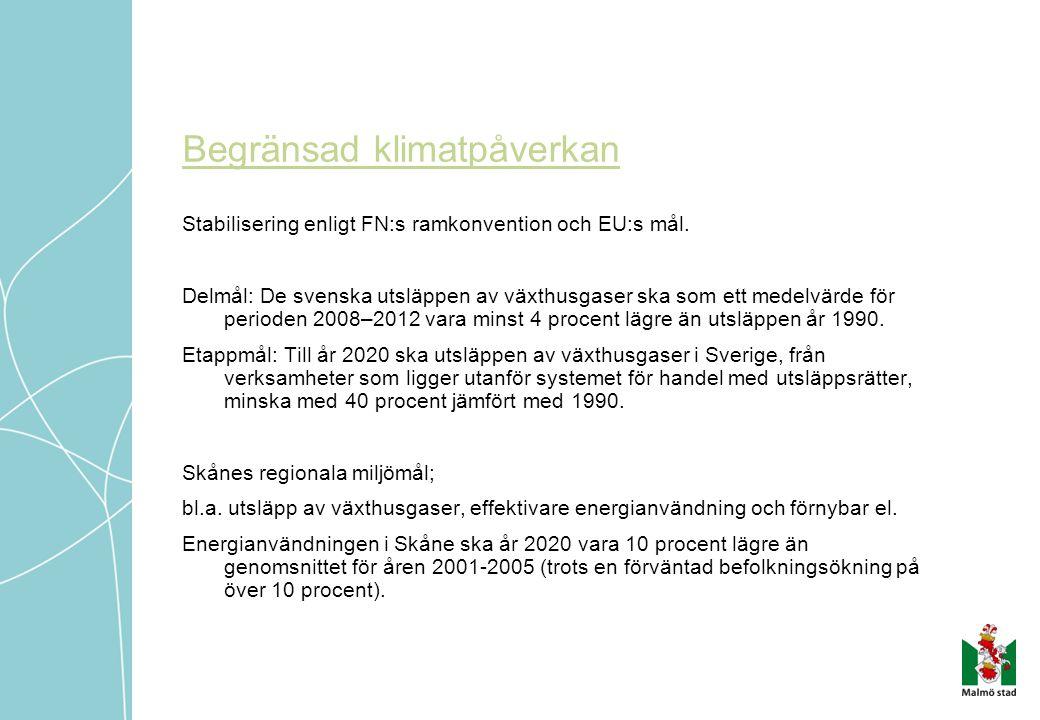 Begränsad klimatpåverkan Stabilisering enligt FN:s ramkonvention och EU:s mål.