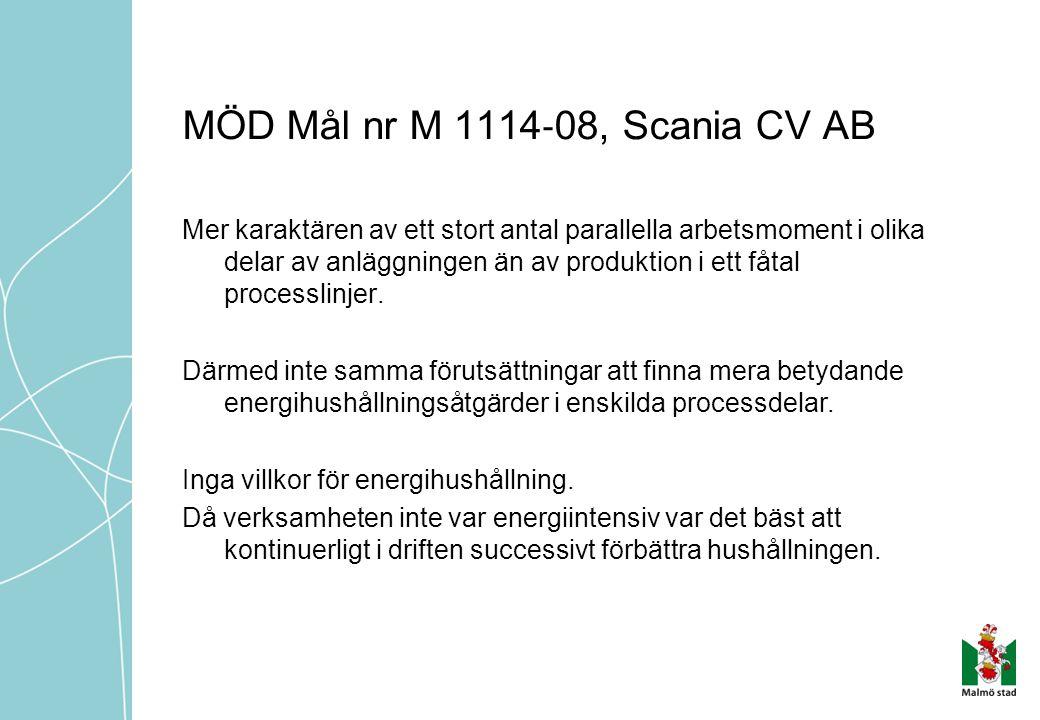 MÖD Mål nr M 1114 ‐ 08, Scania CV AB Mer karaktären av ett stort antal parallella arbetsmoment i olika delar av anläggningen än av produktion i ett fåtal processlinjer.