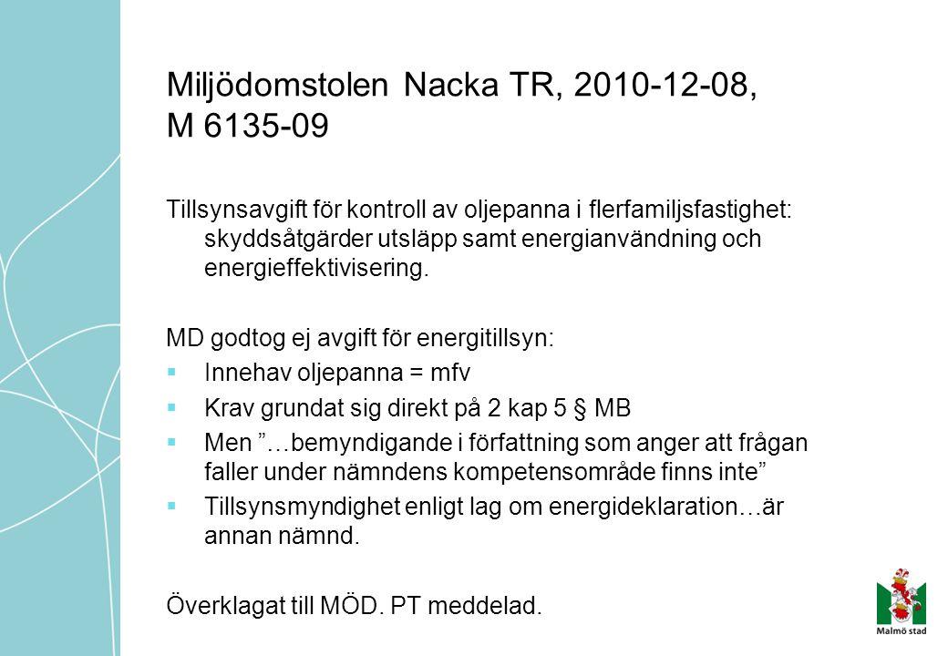 Miljödomstolen Nacka TR, 2010-12-08, M 6135-09 Tillsynsavgift för kontroll av oljepanna i flerfamiljsfastighet: skyddsåtgärder utsläpp samt energianvändning och energieffektivisering.