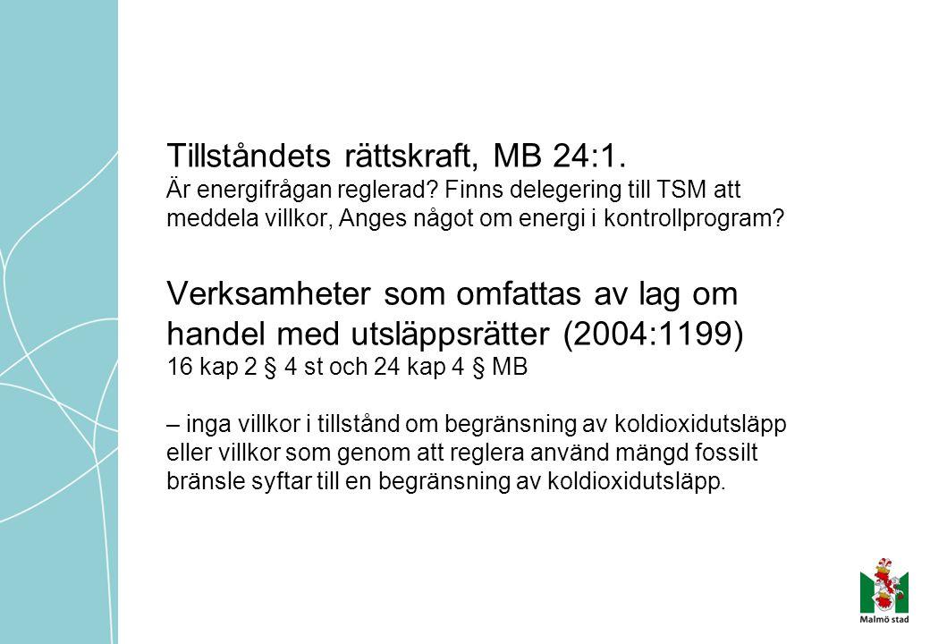 Tillståndets rättskraft, MB 24:1.Är energifrågan reglerad.
