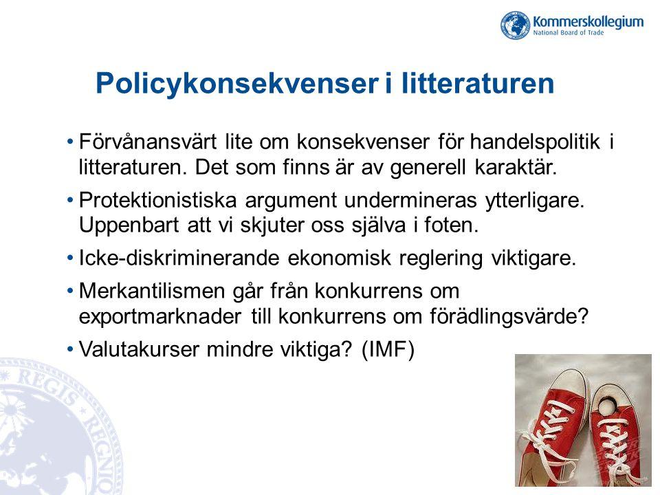 Policykonsekvenser i litteraturen •Förvånansvärt lite om konsekvenser för handelspolitik i litteraturen. Det som finns är av generell karaktär. •Prote