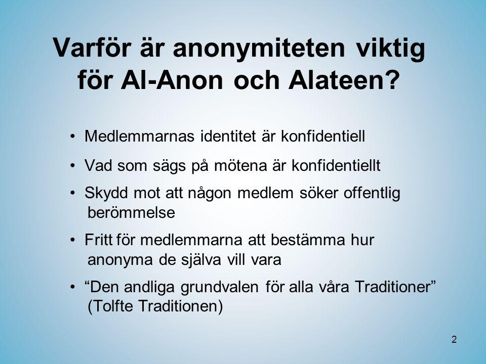 2 Varför är anonymiteten viktig för Al-Anon och Alateen.
