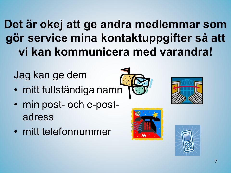 7 Det är okej att ge andra medlemmar som gör service mina kontaktuppgifter så att vi kan kommunicera med varandra.