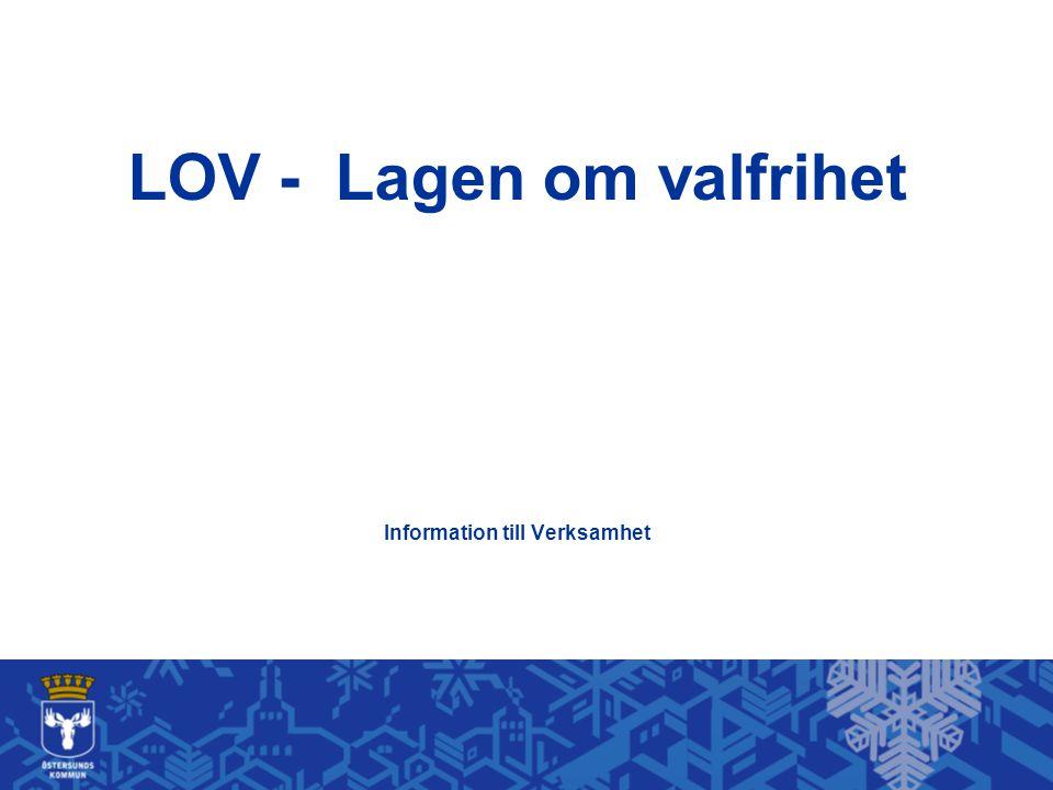 LOV - Lagen om valfrihet Information till Verksamhet