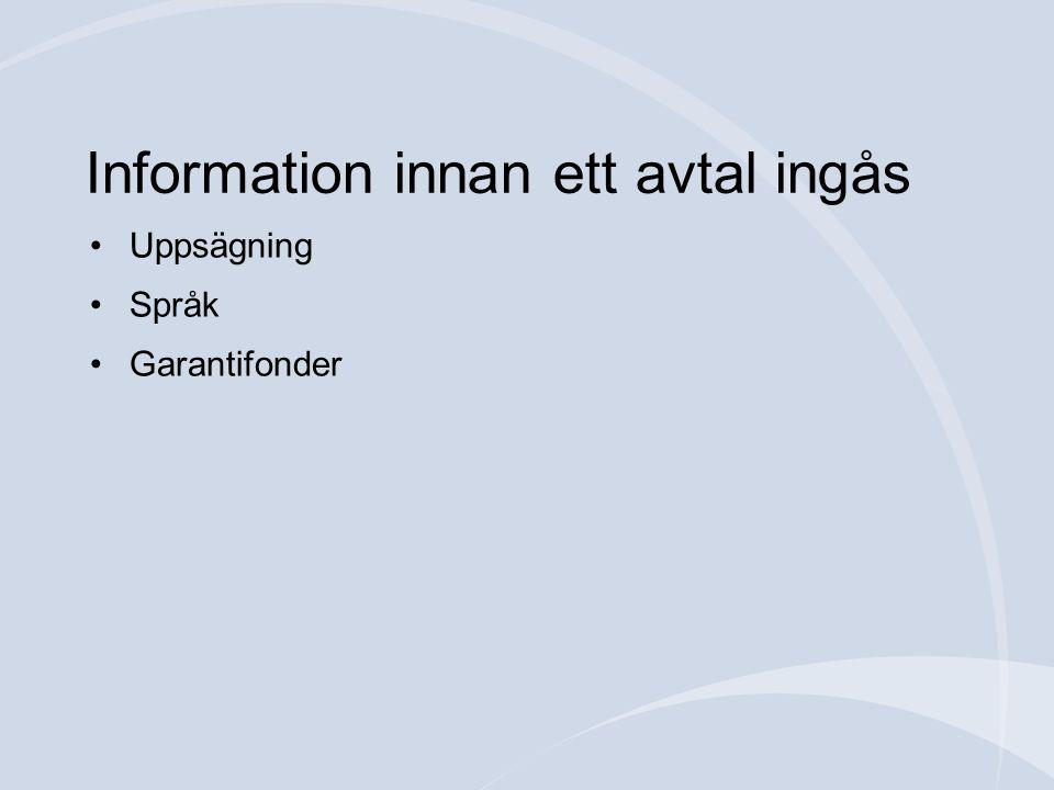 Information innan ett avtal ingås •Uppsägning •Språk •Garantifonder
