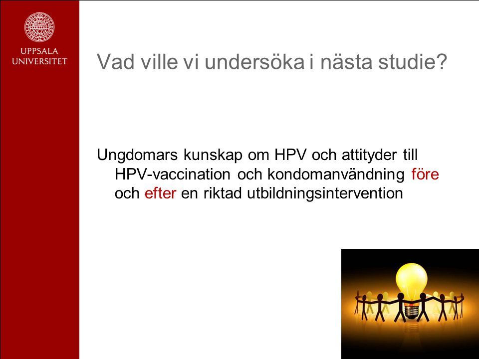 Vad ville vi undersöka i nästa studie? Ungdomars kunskap om HPV och attityder till HPV-vaccination och kondomanvändning före och efter en riktad utbil