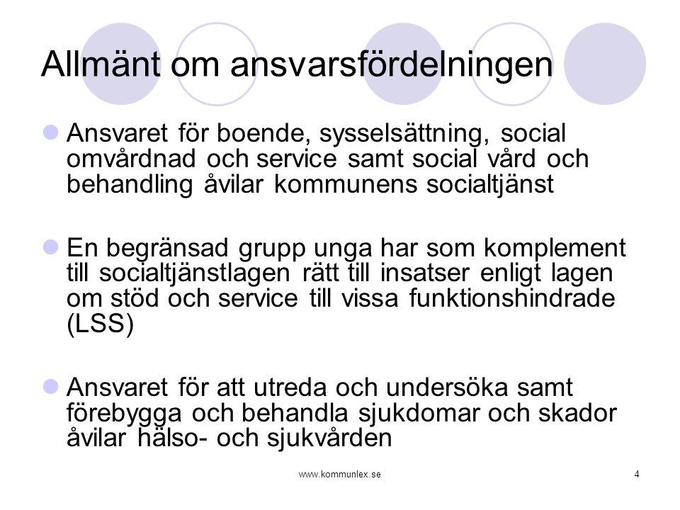 www.kommunlex.se5 Socialtjänstens ansvar  Definitionen av socialtjänst Med social tjänst bör avses varje social insats som socialnämnden svarar för och som direkt eller förmedlat tjänar den enskilde och utgör medel för verksamhetens måluppfyllelse. Prop.