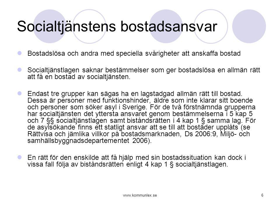 www.kommunlex.se7 Regeringsrättens praxis i bostadsärenden  RÅ 1990 ref 119  RÅ 2004 ref 130: Vad särskilt gäller anskaffande av bostad finns inte något stöd i SoL för att rätten till bistånd enligt denna lag är avsedd att omfatta tillhandahållande av bostad åt bostadslösa i allmänhet (jfr prop.