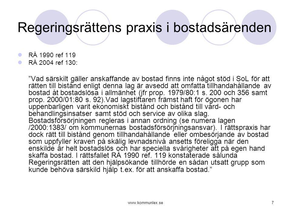 """www.kommunlex.se7 Regeringsrättens praxis i bostadsärenden  RÅ 1990 ref 119  RÅ 2004 ref 130: """"Vad särskilt gäller anskaffande av bostad finns inte"""