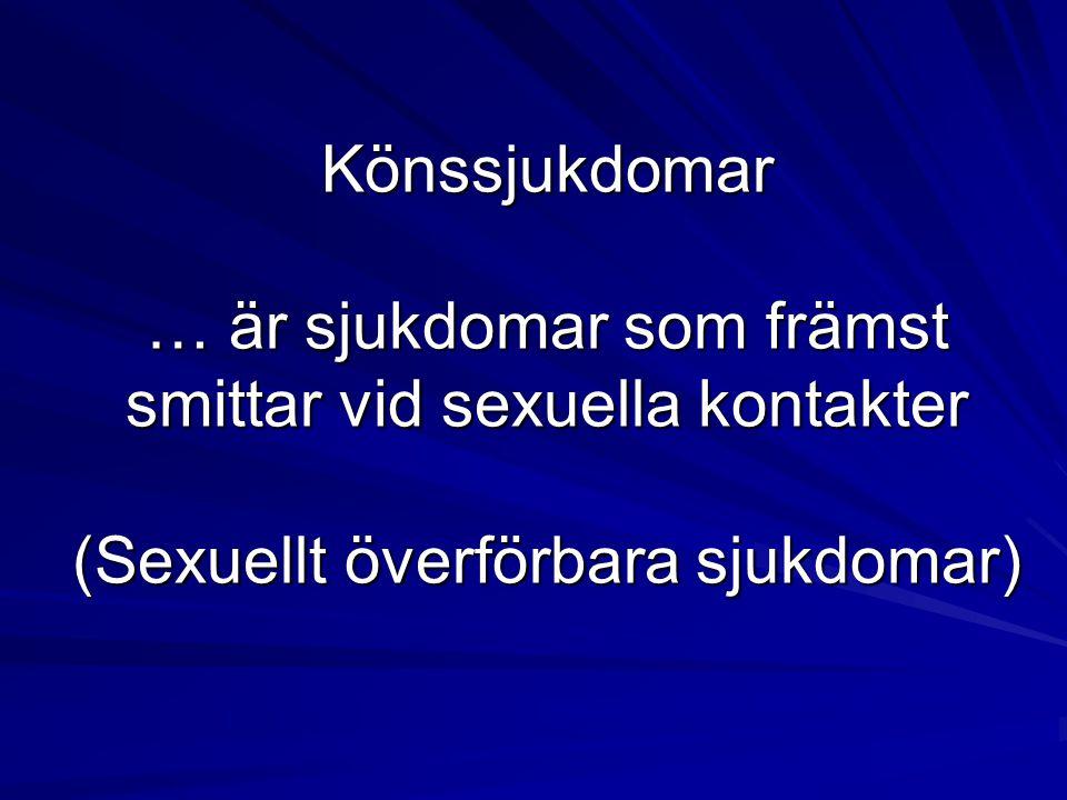 Könssjukdomar … är sjukdomar som främst smittar vid sexuella kontakter (Sexuellt överförbara sjukdomar)