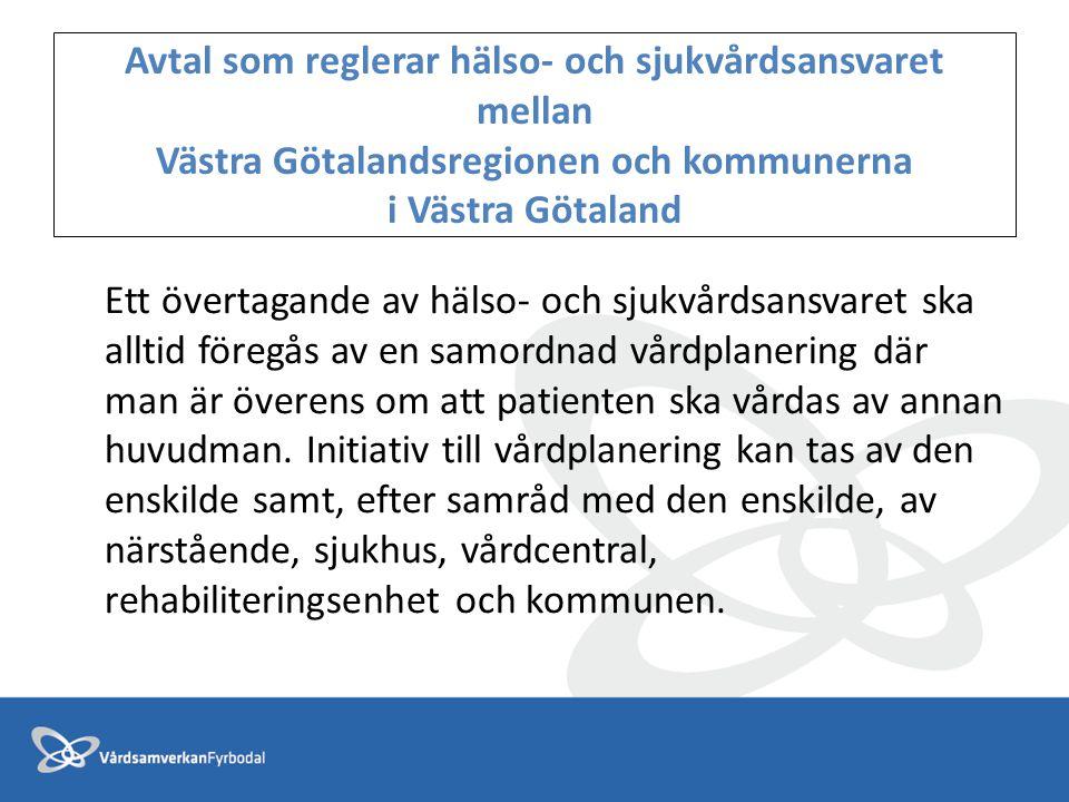 Avtal som reglerar hälso- och sjukvårdsansvaret mellan Västra Götalandsregionen och kommunerna i Västra Götaland Ett övertagande av hälso- och sjukvår